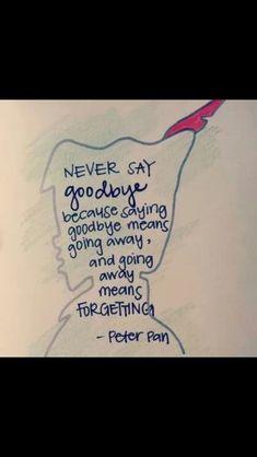 nunca decir adiós porque decir adiós significa irse y marcharse significa olvidarse