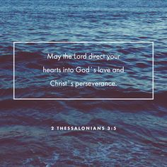2 Thessalonians May the Lord direct your hearts into the love of God and into the steadfastness and patience of Christ. Favorite Bible Verses, Bible Verses Quotes, Bible Scriptures, Patience, 2 Thessalonians 3, Scripture Signs, Inspirational Verses, Bible Prayers, Church Prayers