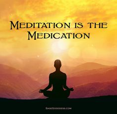 Meditation is the medication. #LifeQuotes