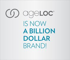 "In just 3 years, ageLOC has reached impressive heights. As our CEO recently said, ""ageLOC is now a Billion Dollar Brand."" (www.nuskin.com/thesource)"