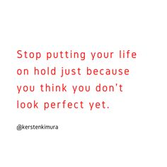 Are you waiting for the time when you look perfect, eat perfect, exercise perfect, to start living your life? Stop putting your life on hold just because you don't think you're perfect yet. Quotes To Live By, Me Quotes, Motivational Quotes, Inspirational Quotes, Peace Quotes, Strong Quotes, Positive Quotes, Positive Motivation, Positive Attitude