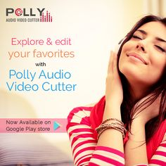 Explore & edit your favorites with polly audio video cutter.