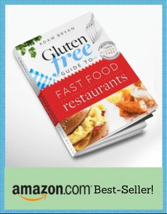 Article - 72 Essential Gluten Free Restaurant Menus You Need to Know (contains link to book Gluten Free Guide to Restaurant Chains)