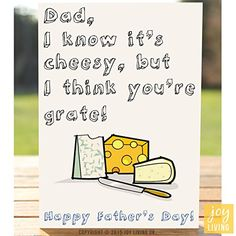 Funny Fathers Day Card I Know Its Cheesy But I Think Youre Grate