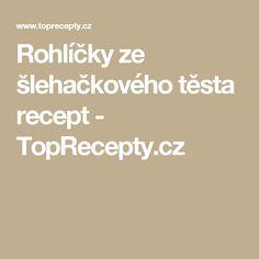Rohlíčky ze šlehačkového těsta recept - TopRecepty.cz