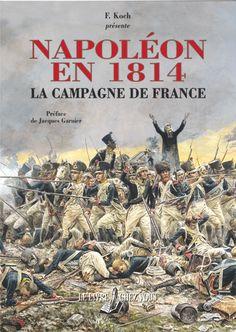 Napoléon en 1814 -  La campagne de France