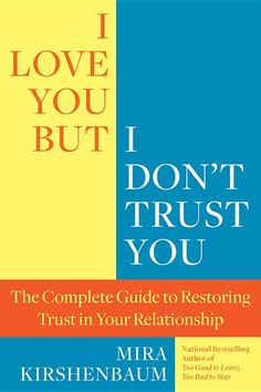 [EPub] I Love You But I Don't Trust You, The Complete Guide to Restoring Trust in Your Relationship, Author : Mira Kirshenbaum I Dont Trust You, I Love You, My Love, Relationship Books, Relationship Challenge, Good Books, Books To Read, Trust In Relationships, Dishonesty Quotes Relationships