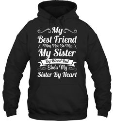 My Friend Is Sister By Heart Fleece Hoodies Outfit Funny Hoodies Womens Fashion Hoodie Season Best Friend Sweatshirts, Best Friend T Shirts, Best Friend Outfits, Shirts Bff, Funny Tee Shirts, Cool Shirts, Awesome Shirts, Sarcastic Shirts, Funny Shirt Sayings
