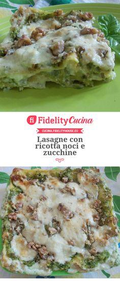 Lasagne con ricotta noci e zucchine
