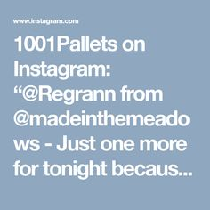 """1001Pallets on Instagram: """"@Regrann from @madeinthemeadows - Just one more for tonight because it looks even prettier with the poly!!❤❤❤ @1001pallets #reuse #recycle…"""" • Instagram"""