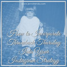 How to Incorporate TBT Into Your Instagram Strategy - @jennherman31