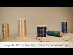 Serger Tip Clip 15: Specialty Threads for Decorative Edges - YouTube