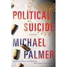 Political Suicide by Michael Palmer (2012, Hardcover, First Edition)