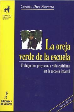 La oreja verde de la escuela-Mª Carmen Díez Navarro. Libro que recomiendo a todos los maestros