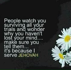 It's because I have Jehovah
