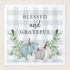 Classic buffalo check meets updated blue, grey and white pumpkins with fresh greenery to create a beautiful Fall/Thanksgiving design. Thanksgiving Wallpaper, Thanksgiving Cards, Thanksgiving Recipes, Fall Canvas Painting, Fall Drawings, Candle Labels, Autumn Crafts, Free Prints, Christmas Card Holders