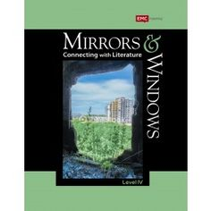 Mirrors & Windows: Connecting with Literature, Level 4 (Grade 9) ©ISBN: 978-0-82197-343-12012, 2016 | EMC School