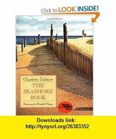 The Seashore Book (9780064433648) Charlotte Zolotow, Wendell Minor , ISBN-10: 0064433641  , ISBN-13: 978-0064433648 ,  , tutorials , pdf , ebook , torrent , downloads , rapidshare , filesonic , hotfile , megaupload , fileserve