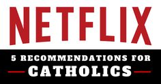 Looking for a good movie on Netflix? Here are 5 movies great films for Catholics currently available for streaming on Netflix.