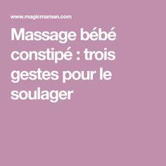 Massage bébé constipé: trois gestes pour le soulager