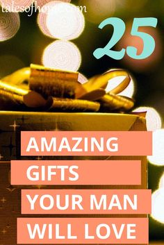 25+ gifts for men - chosen by men! You will find something here for every man on your list!