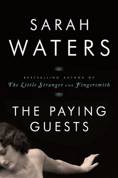 "The Paying Guests by Sarah Waters is a historical fiction novel with intrigue and passion. Set in 1920s London, the story follows a widow and her ""spinster daughter"" as they take in a young couple as tenants. Out Sept. 16"