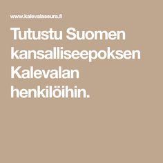 Tutustu Suomen kansalliseepoksen Kalevalan henkilöihin. Akita, School