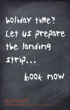 holiday time? let us prepare the landing strip... book now http://www.waxed.com.au/book.html