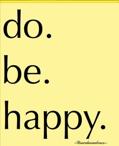 POETIC_do ~ be open, be detached, be happy {by ~@sarahneanbruce} http://sarahneanbruce.me/2012/09/20/poetic_do-be-happy/