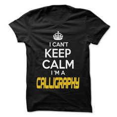Cool Keep Calm I am ... Calligraphy - Awesome Keep Calm Shirt ! Shirts & Tees
