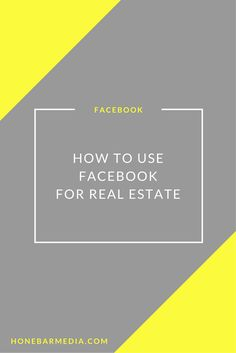 How To Use Facebook For Real Estate