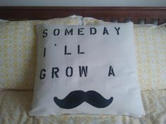 """SOLD! 21"""" square canvas pillow """" someday I'll grow a mustache"""" fun decor for your home or apartment."""