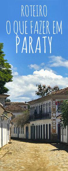 Roteiro completo com o que fazer em Paraty no estado do Rio de Janeiro e na região, incluindo ilhas e distrito de Trindade.