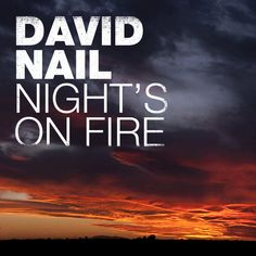 Night's On Fire, a song by David Nail on Spotify