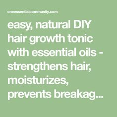 easy, natural DIY hair growth tonic with essential oils - strengthens hair, moisturizes, prevents breakage for thick, fast growing hair Natural Hair Regimen, Natural Hair Tips, Natural Hair Growth, Natural Hairstyles For Kids, Diy Hairstyles, Diy Hair Loss Treatment, Hair Treatments, Diy Natural Beauty Recipes, Homemade Beauty