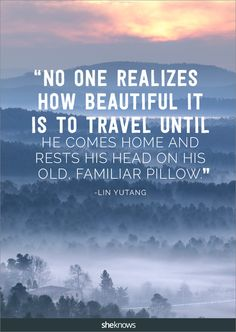 Coming home is beautiful too. #Travel #Quotes Know some one looking for a recruiter we can help and we'll reward you travel to anywhere in the world. Email me, carlos@recruitingforgood.com
