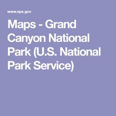 Maps - Grand Canyon National Park (U.S. National Park Service)