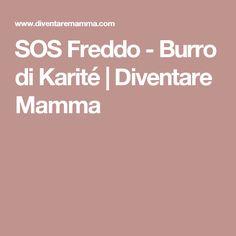 SOS Freddo - Burro di Karité | Diventare Mamma