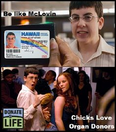 Be like McLovin' #donatelife