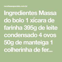 Ingredientes Massa do bolo 1 xícara de farinha 395g de leite condensado 4 ovos 50g de manteiga 1 colherinha de fermento Cobertura 1 e ½ xícaras de açúcar de confeiteiro 2 colheres de suco de limão 2 colheres de água Modo de preparo Em uma tigela, coloque a farinha, o leite condensado, os ovos, a... Food And Drink, 1, Cakes, Facebook, Chocolates, Videos, Wallpapers, Bottle, Cooking