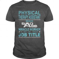 Because Badass Miracle Worker Is Not An Official Job Title PHYSICAL THERAPY ASSISTANT - #hoodies for women #funny hoodies. I WANT THIS => https://www.sunfrog.com/Jobs/Because-Badass-Miracle-Worker-Is-Not-An-Official-Job-Title-PHYSICAL-THERAPY-ASSISTANT-106684429-Dark-Grey-Guys.html?60505