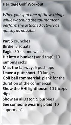 The official golfers workout-burn some extra calories while on the course. Makes for a great game. Workout in honor Heritage week in Hilton Head!