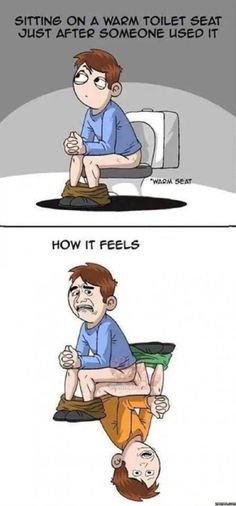 Sitting on a warm toilet seat | Memes.com