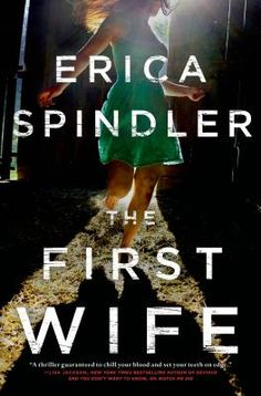 The First Wife  / by Erica Spindler  http://encore.greenvillelibrary.org/iii/encore/record/C__Rb1380513