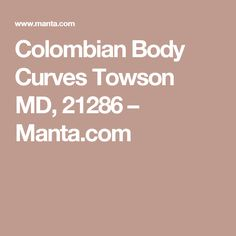 Colombian Body Curves Towson MD, 21286 – Manta.com