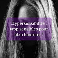 Hypersensibilité : trop sensibles pour être heureux ? L'hypersensibilité désigne une sensibilité plus haute que la moyenne, provisoirement ou durablement, voire « exagérée ou extrême » Elle toucherait de 15 à 20% de la population selon Dr Elaine Aron, spécialiste du sujet et auteure du livre « Ces gens qui ont peur d'avoir peur« . L'hypersensibilité se caractérise par 4 termes dont l'acronyme en anglais est DOES. Les voici... (+ test et vidéo)