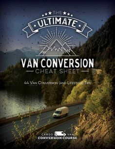 Get the Ultimate Van Conversion Cheat Sheet