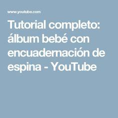 Tutorial completo: álbum bebé con encuadernación de espina - YouTube