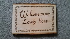 A welcome sign wood burning I just did for a Christmas gift.