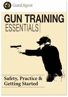 Essentials in Firearms Training Get Your Free Gun Training Download! Learn Gun Safety Rules, Practice Drills and Loading Tips